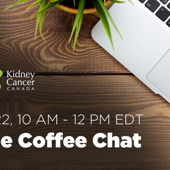 Kidney Cancer Canada Online Coffee-Chats