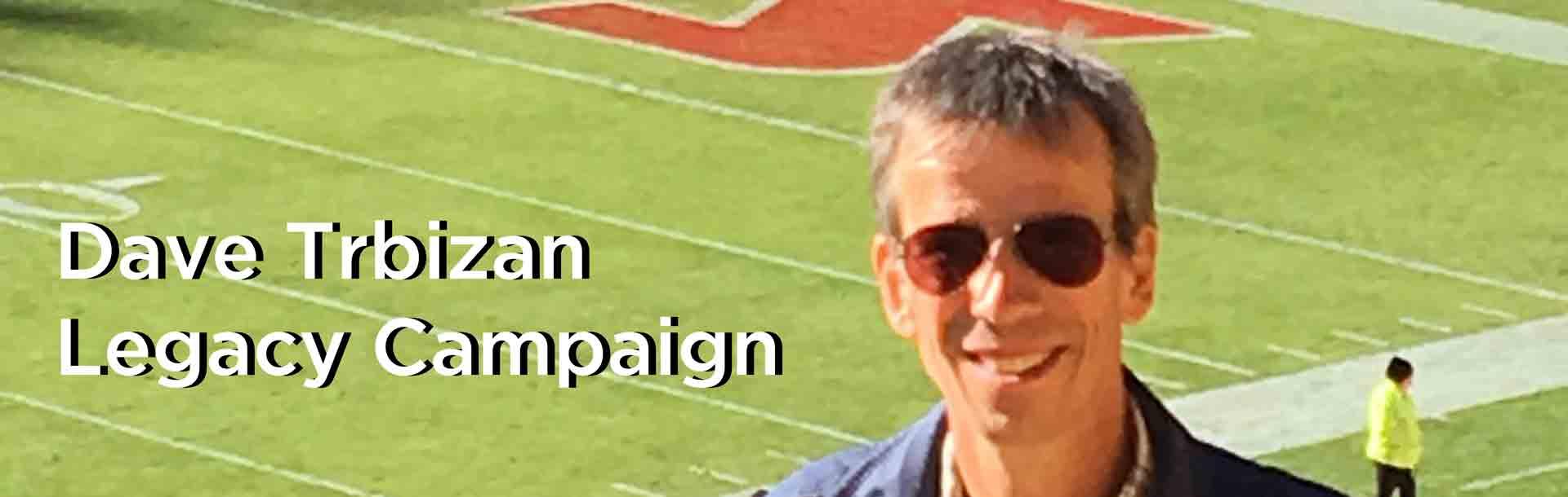 Dave Trbizan Legacy Campaign