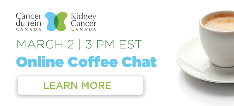 March - Kidney Cancer Canada Coffee-Chat